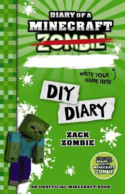 Diary of a Minecraft Zombie: DIY Diary by Zack Zombie