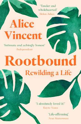 Rootbound: Rewilding a Life by Alice Vincent