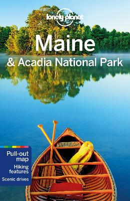 Lonely Planet Maine & Acadia National Park by Lonely Planet
