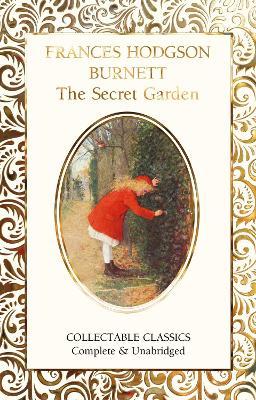 The Secret Garden by Frances Eliza Hodgson Burnett