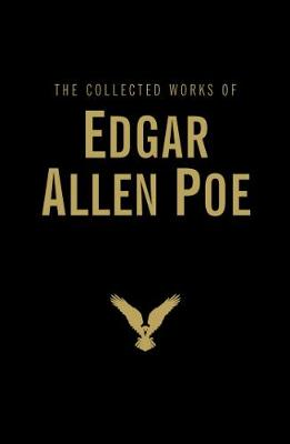 Collected Works of Edgar Allan Poe by Edgar Allan Poe