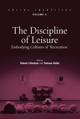 Discipline of Leisure by Simon Coleman