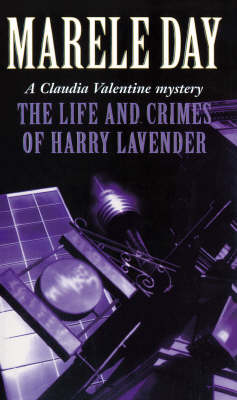 Life and Crimes of Harry Lavender by Marele Day