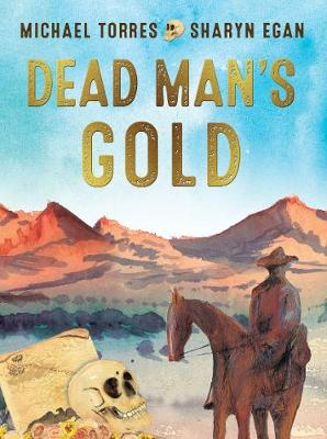 Dead Man's Gold by Michael Torres