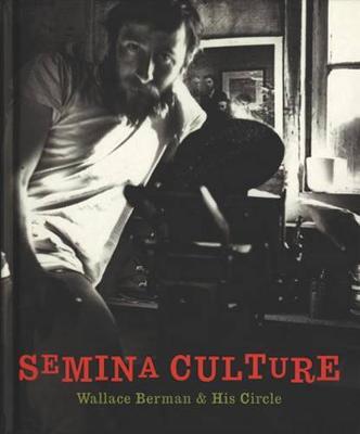 Semina Culture - Wallace Berman & His Circle by Duncan Michael