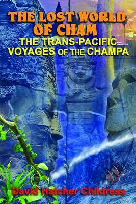 The Lost World of Cham by David Hatcher Childress