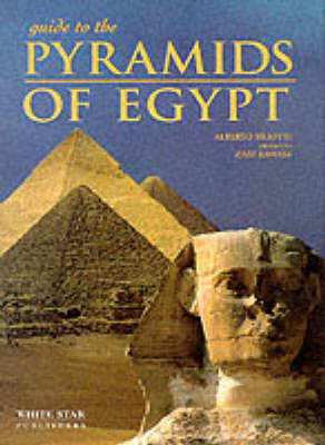 Guide to the Pyramids of Egypt by Alberto Siliotti
