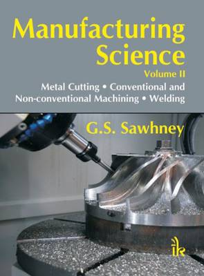 Manufacturing Science Volume-II by G. S. Sawhney