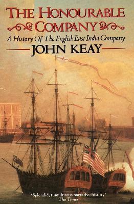 The Honourable Company by John Keay