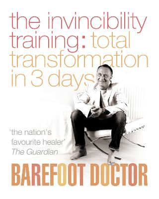 Invincibility Training by The Barefoot Doctor