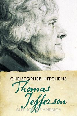 Thomas Jefferson (Eminent Lives) by Christopher Hitchens