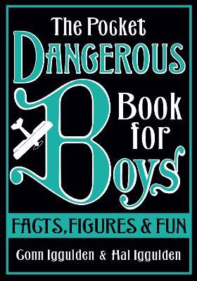 The Pocket Dangerous Book for Boys by Conn Iggulden