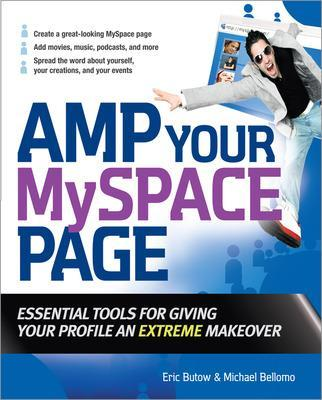 Amp Your MySpace Page by Eric Butow