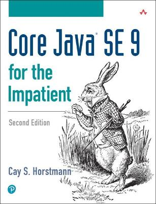 Core Java SE 9 for the Impatient by Cay Horstmann