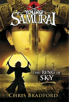 Ring of Sky (Young Samurai, Book 8) by Chris Bradford
