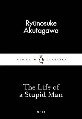 The Life of a Stupid Man by Ryunosuke Akutagawa