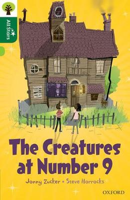 Oxford Reading Tree All Stars: Oxford Level 12                : The Creatures at Number 9 by Jonny Zucker