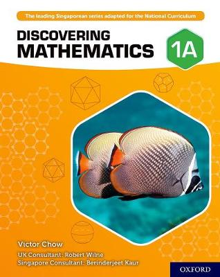 Discovering Mathematics: Student Book 1A by Victor Chow