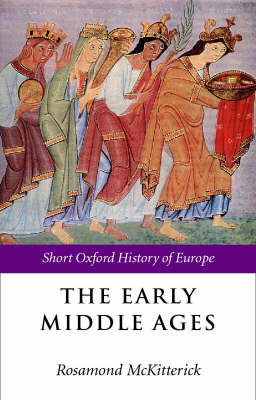 The Early Middle Ages by Rosamond McKitterick