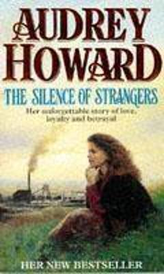 Silence of Strangers by Audrey Howard