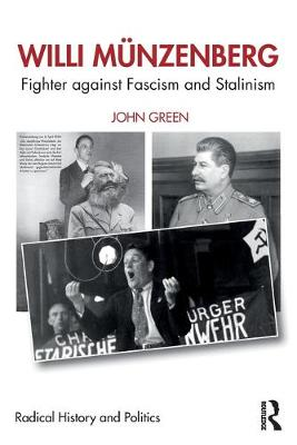 Willi Munzenberg: Fighter against Fascism and Stalinism by John Green