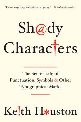 Shady Characters by Keith Houston