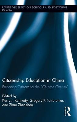 Citizenship Education in China by Kerry J. Kennedy