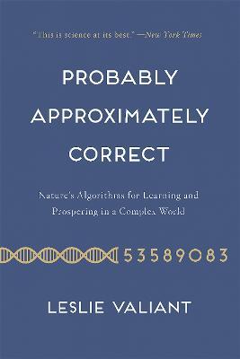 Probably Approximately Correct by Leslie G. Valiant