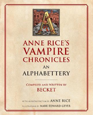 Anne Rice's Vampire Chronicles An Alphabettery by Becket
