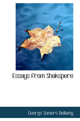 Essays from Shakspere by George Somers Bellamy