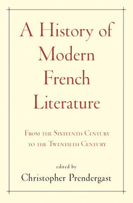 A History of Modern French Literature by Christopher Prendergast