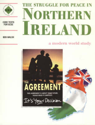 The Struggle for Peace in Northern Ireland Students' Book by Ben Walsh