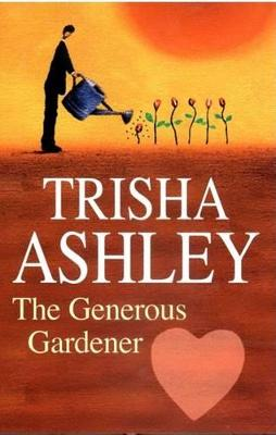 The Generous Gardener by Trisha Ashley