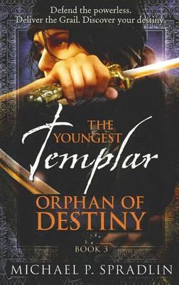 The Orphan of Destiny by Michael P Spradlin