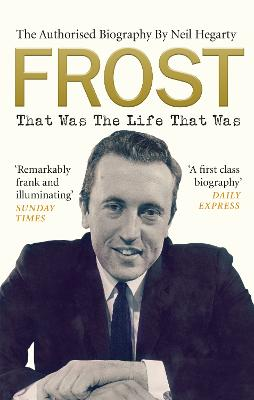 Frost: That Was The Life That Was book