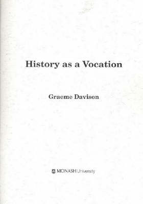 History as a Vocation by Graeme Davison