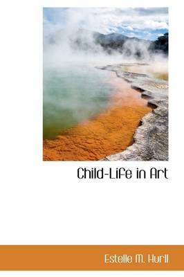 Child-Life in Art by Estelle M Hurll