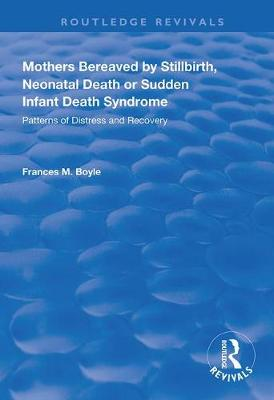 Mothers Bereaved by Stillbirth, Neonatal Death or Sudden Infant Death Syndrome: Patterns of Distress and Recovery book