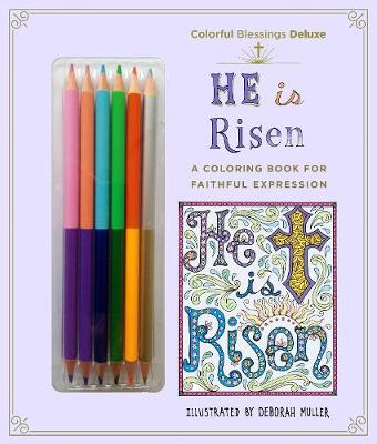 Colorful Blessings: He is Risen by Deborah Muller