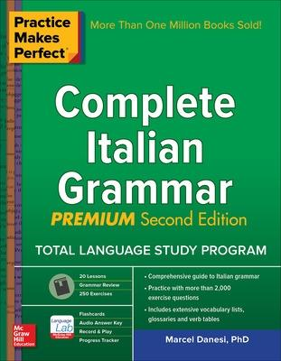 Practice Makes Perfect: Complete Italian Grammar, Premium Second Edition by Marcel Danesi