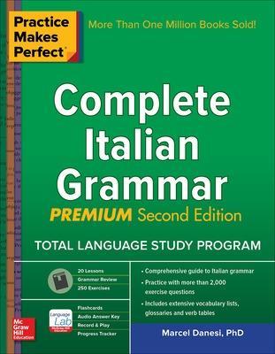 Practice Makes Perfect: Complete Italian Grammar, Premium Second Edition by Marcel Danesi