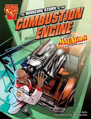 The Amazing Story of the Combustion Engine by Mari Bolte