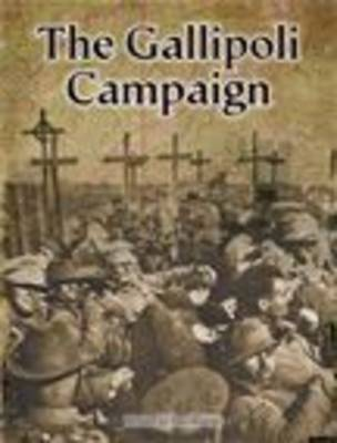 The Galipoli Campaign by Pam Rushby
