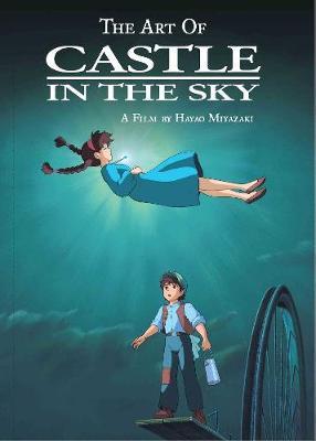 The Art of Castle in the Sky by Hayao Miyazaki