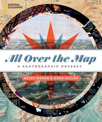 All Over the Map: A Cartographic Odyssey book