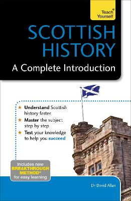Scottish History: A Complete Introduction: Teach Yourself by David Allan