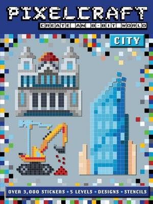 Pixelcraft: City by Anna Bowles