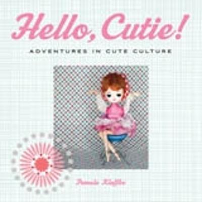 Hello, Cutie! by Pamela Klaffke