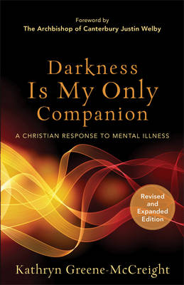 Darkness Is My Only Companion by Kathryn Greene