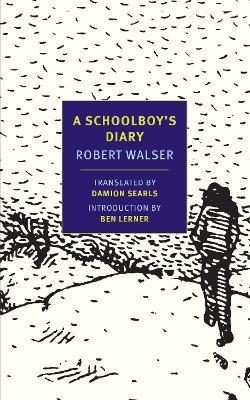 A Schoolboy's Diary by Robert Walser